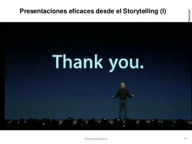 Presentaciones eficaces desde el Storytelling (I)                                                         Fuente: Nancy Du...