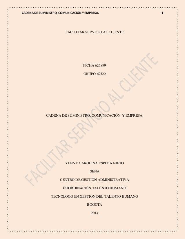 CADENA DE SUMINISTRO, COMUNICACIÓN Y EMPRESA. 1 FACILITAR SERVICIO AL CLIENTE FICHA 626899 GRUPO 69522 CADENA DE SUMINISTR...