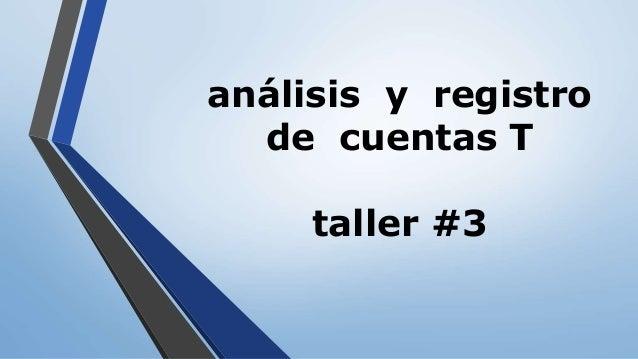 análisis y registro de cuentas T taller #3