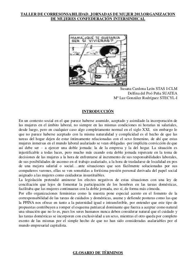 TALLER DE CORRESONSABILIDAD. JORNADAS DE MUJER 2013.ORGANIZACIONDE MUJERES CONFEDERACIÓN INTERSINDICALSusana Cardona León ...