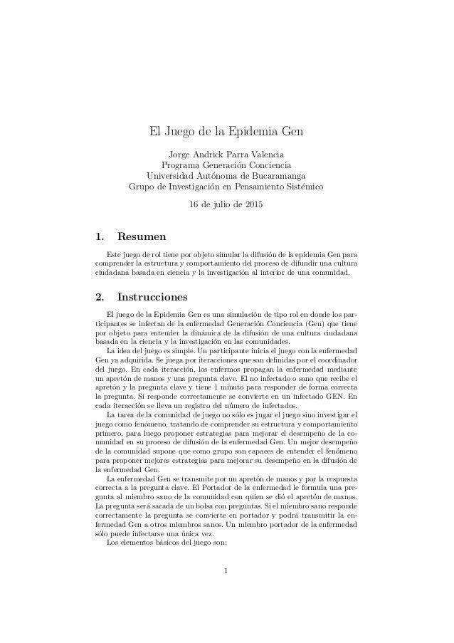 El Juego de la Epidemia Gen Jorge Andrick Parra Valencia Programa Generaci´on Conciencia Universidad Aut´onoma de Bucarama...