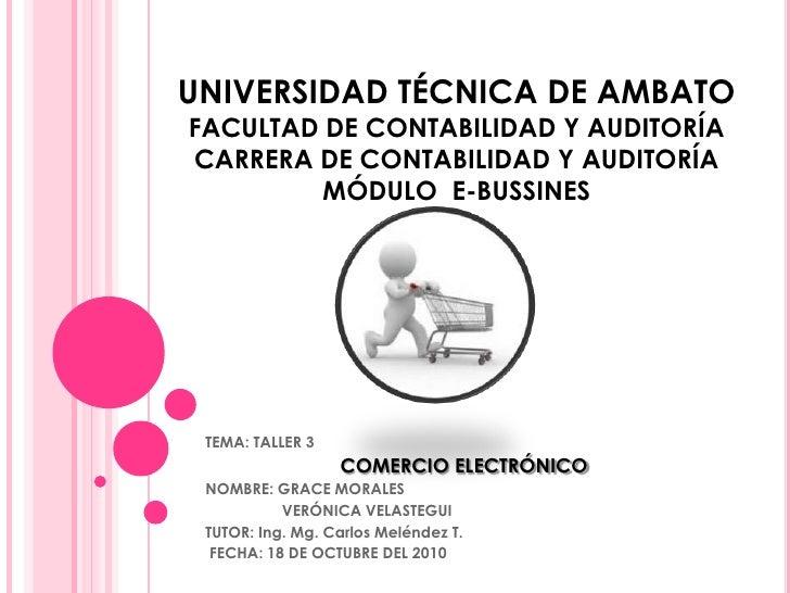 UNIVERSIDAD TÉCNICA DE AMBATOFACULTAD DE CONTABILIDAD Y AUDITORÍACARRERA DE CONTABILIDAD Y AUDITORÍAMÓDULO  E-BUSSINES<br ...