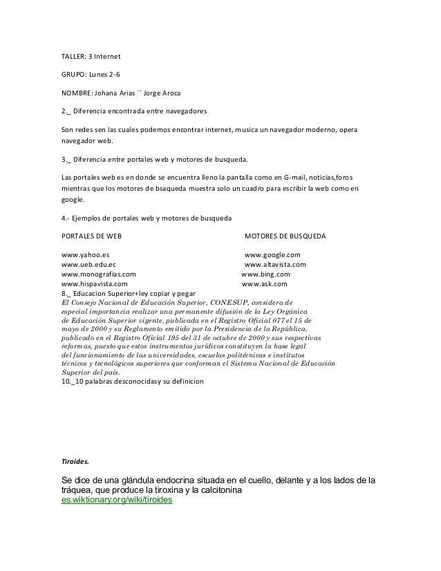 TALLER: 3 Internet GRUPO: Lunes 2-6 NOMBRE: Johana Arias ´´ Jorge Aroca 2._ Diferencia encontrada entre navegadores Son re...