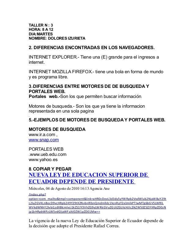 TALLER N : 3 HORA: 8 A 12 DIA:MARTES NOMBRE: DOLORES IZURIETA 2. DIFERENCIAS ENCONTRADAS EN LOS NAVEGADORES. INTERNET EXPL...