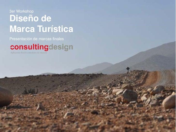 3er WorkshopDiseño deMarca TurísticaPresentación de marcas finales