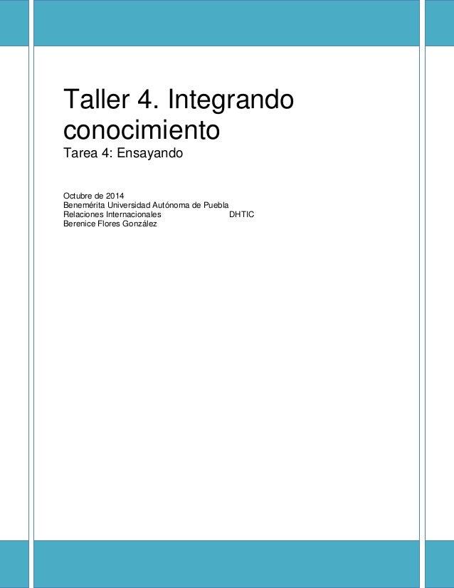 Taller 4. Integrando  conocimiento  Tarea 4: Ensayando  Octubre de 2014  Benemérita Universidad Autónoma de Puebla  Relaci...