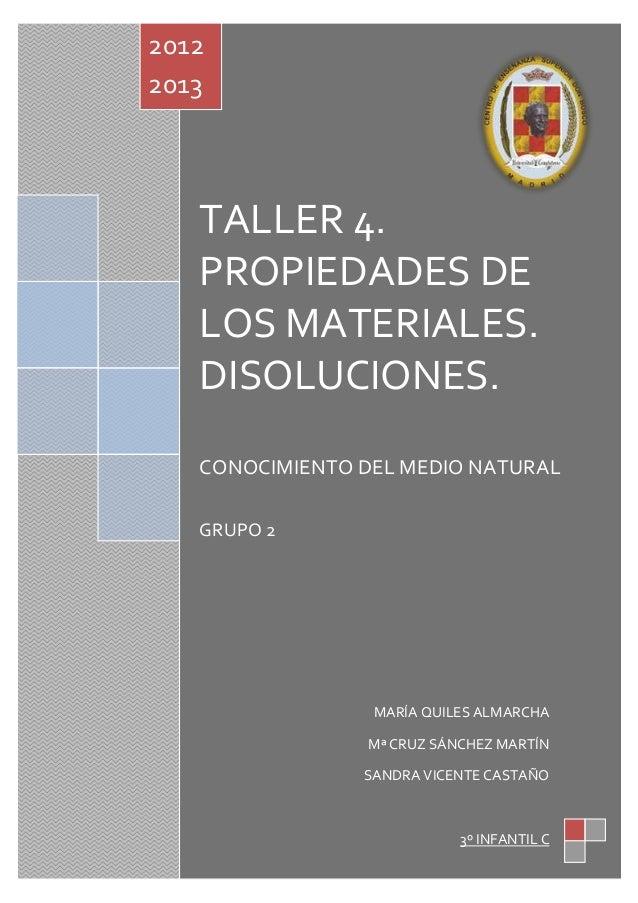 20122013   TALLER 4.   PROPIEDADES DE   LOS MATERIALES.   DISOLUCIONES.   CONOCIMIENTO DEL MEDIO NATURAL   GRUPO 2        ...