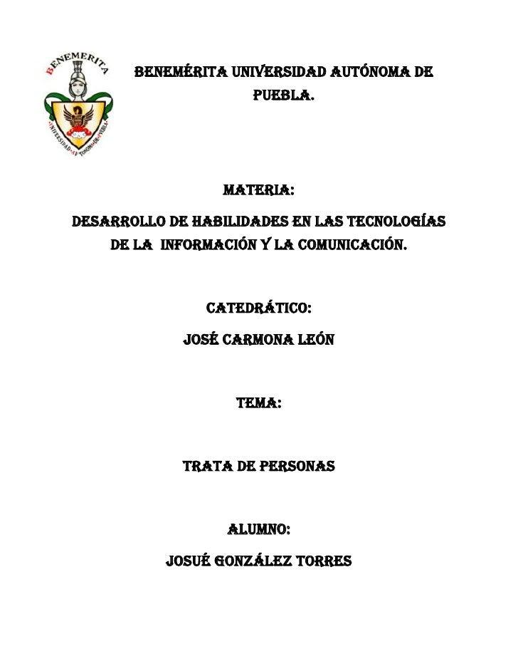 Benemérita Universidad Autónoma de                     Puebla.                 Materia:Desarrollo de habilidades en las Te...