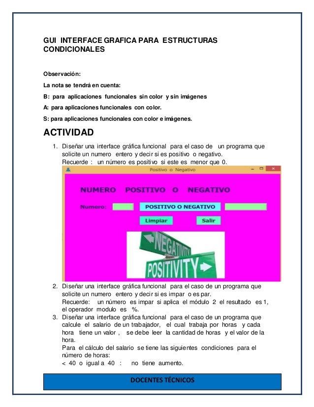 DOCENTES TÉCNICOS GUI INTERFACE GRAFICA PARA ESTRUCTURAS CONDICIONALES Observación: La nota se tendrá en cuenta: B: para a...