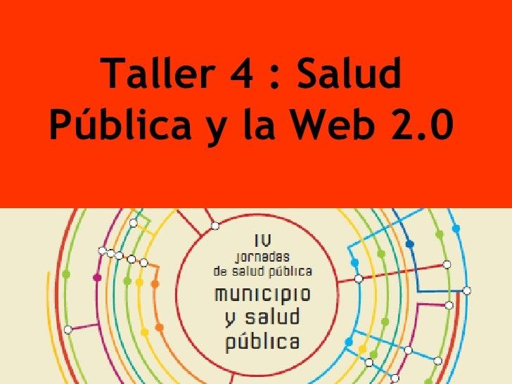 Taller 4 : SaludPública y la Web 2.0