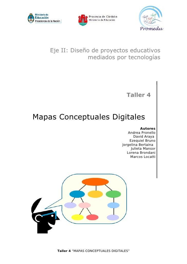 Eje II: Diseño de proyectos educativos                  mediados por tecnologías                                          ...
