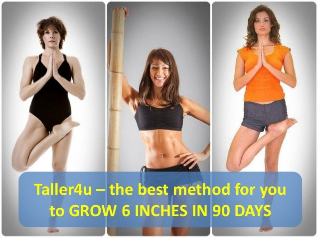 Taller4u – the best method for you to GROW 6 INCHES IN 90 DAYS