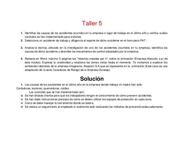 Taller 5 1. Identifica las causas de los accidentes ocurridos en tu empresa o lugar de trabajo en el último año y verifica...