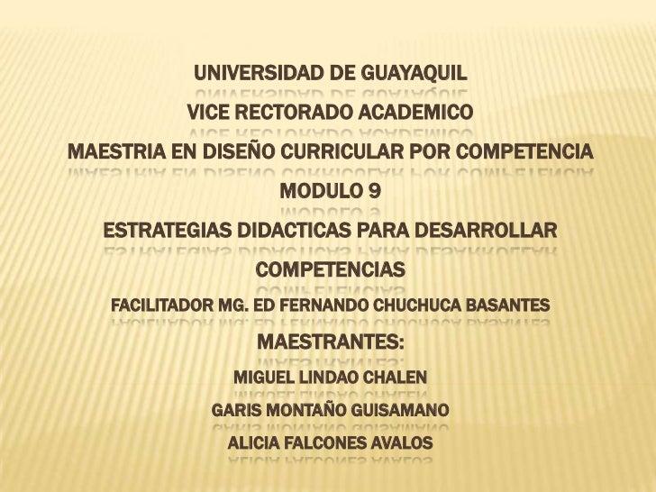 UNIVERSIDAD DE GUAYAQUIL          VICE RECTORADO ACADEMICOMAESTRIA EN DISEÑO CURRICULAR POR COMPETENCIA                   ...