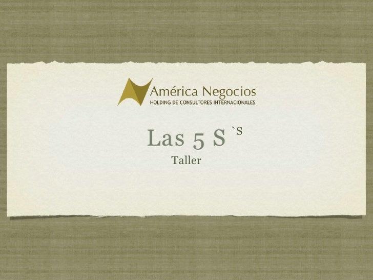 `S Las 5 S   Taller