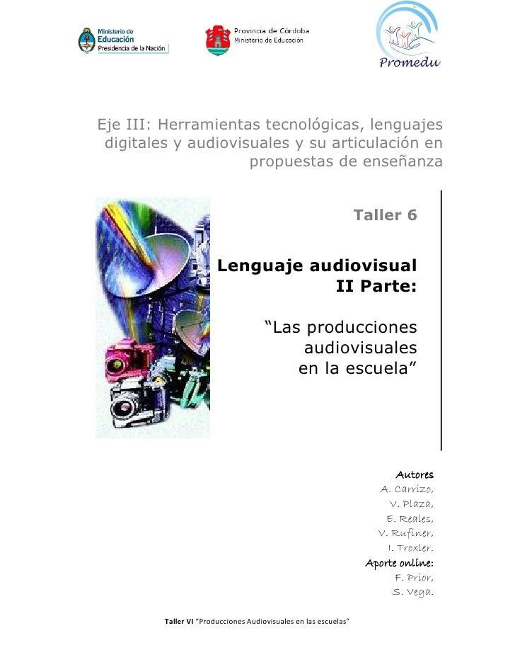 Eje III: Herramientas tecnológicas, lenguajes  digitales y audiovisuales y su articulación en                      propues...