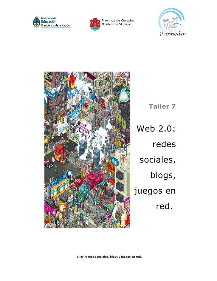Taller 7                                               Web 2.0:                                                     redes ...