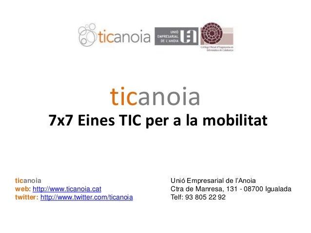 7X7 Eines TIC per a les Empreses (25-9-09)7X7 Eines TIC per a les Empreses (25-9-09) ticanoia 7x7 Eines TIC per a la mobil...
