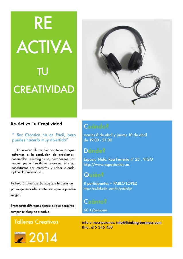 info e inscripciones: info@thinking-business.com tfno: 615 345 450 2014 Talleres Creativos RE Re-Activa Tu Creatividad Te ...