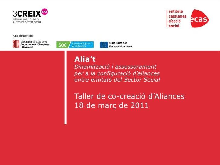 Amb el suport de:<br />Alia't<br />Dinamització i assessorament <br />per a la configuració d'aliances <br />entre entitat...