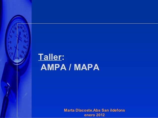 Taller:AMPA / MAPA    Marta Dlacoste.Abs San ildefons              enero 2012