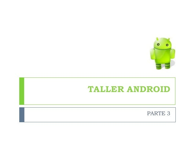 TALLER ANDROID PARTE 3