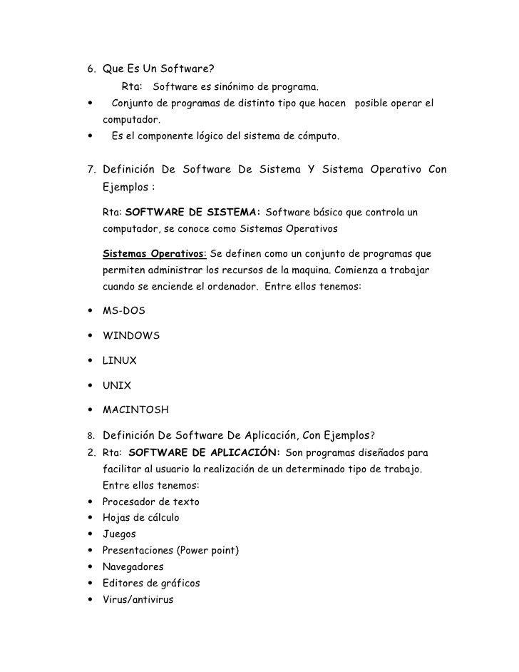 6. Que Es Un Software?        Rta: Software es sinónimo de programa.     Conjunto de programas de distinto tipo que hacen...