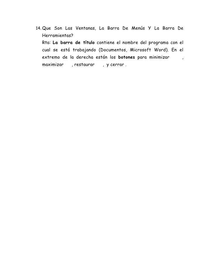 14. Que Son Las Ventanas, La Barra De Menús Y La Barra De  Herramientas?  Rta: La barra de título contiene el nombre del p...