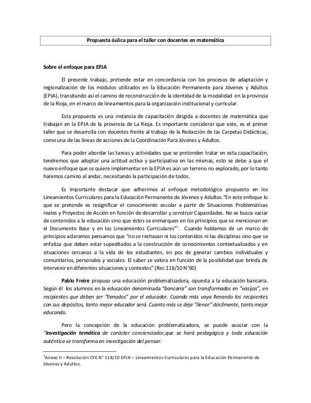 Propuesta áulica para el taller con docentes en matemática  Sobre el enfoque para EPJA El presente trabajo, pretende estar...