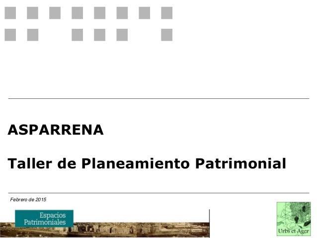 ASPARRENA Taller de Planeamiento Patrimonial Febrero de 2015