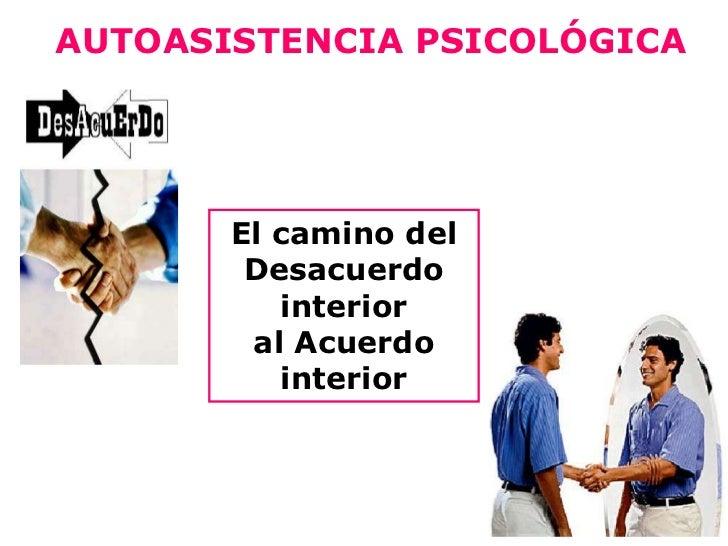 AUTOASISTENCIA PSICOLÓGICA<br />El camino del <br />Desacuerdo interior<br />al Acuerdo interior<br />