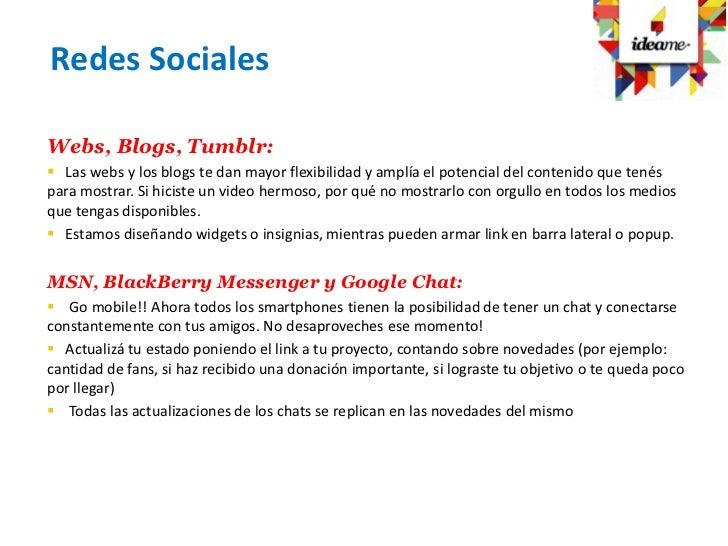 Redes SocialesWebs, Blogs, Tumblr: Las webs y los blogs te dan mayor flexibilidad y amplía el potencial del contenido que...