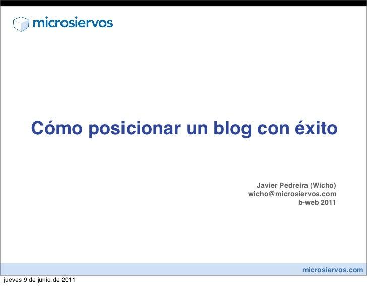 Cómo posicionar un blog con éxito                                  Javier Pedreira (Wicho)                                ...