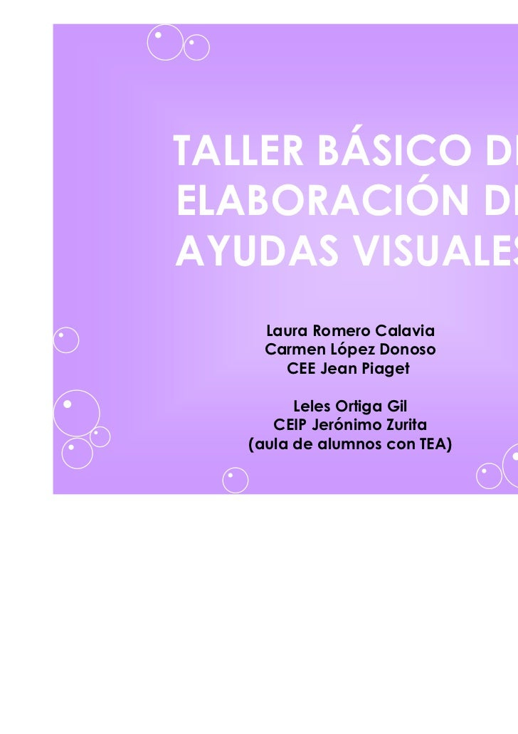 TALLER BÁSICO DEELABORACIÓN DEAYUDAS VISUALES    Laura Romero Calavia    Carmen López Donoso      CEE Jean Piaget         ...