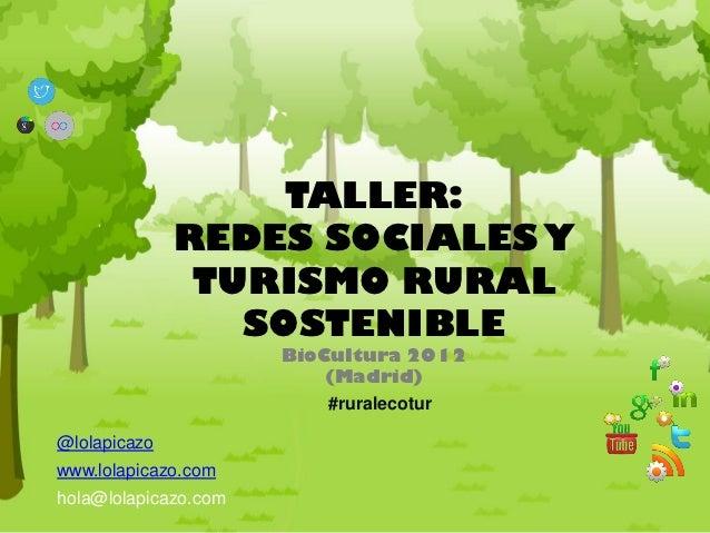 TALLER:              REDES SOCIALES Y               TURISMO RURAL                 SOSTENIBLE                      BioCultu...