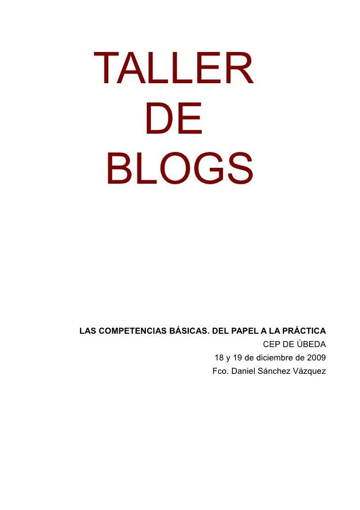 TALLER     DE    BLOGS   LAS COMPETENCIAS BÁSICAS. DEL PAPEL A LA PRÁCTICA                                       CEP DE ÚB...