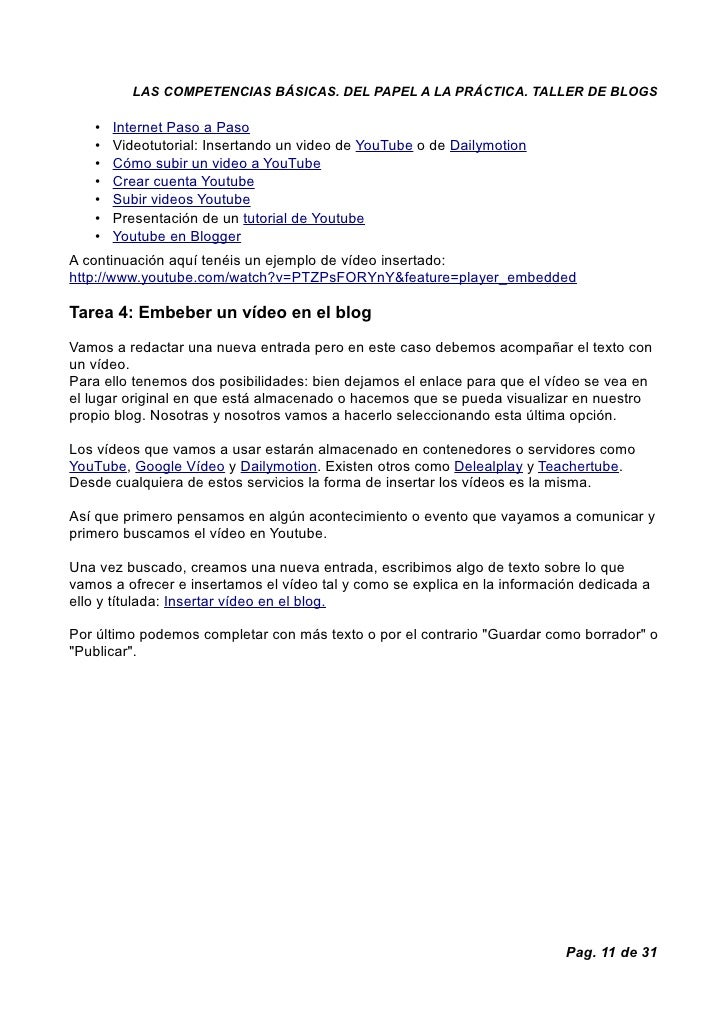 LAS COMPETENCIAS BÁSICAS. DEL PAPEL A LA PRÁCTICA. TALLER DE BLOGS     •   Internet Paso a Paso    •   Videotutorial: Inse...