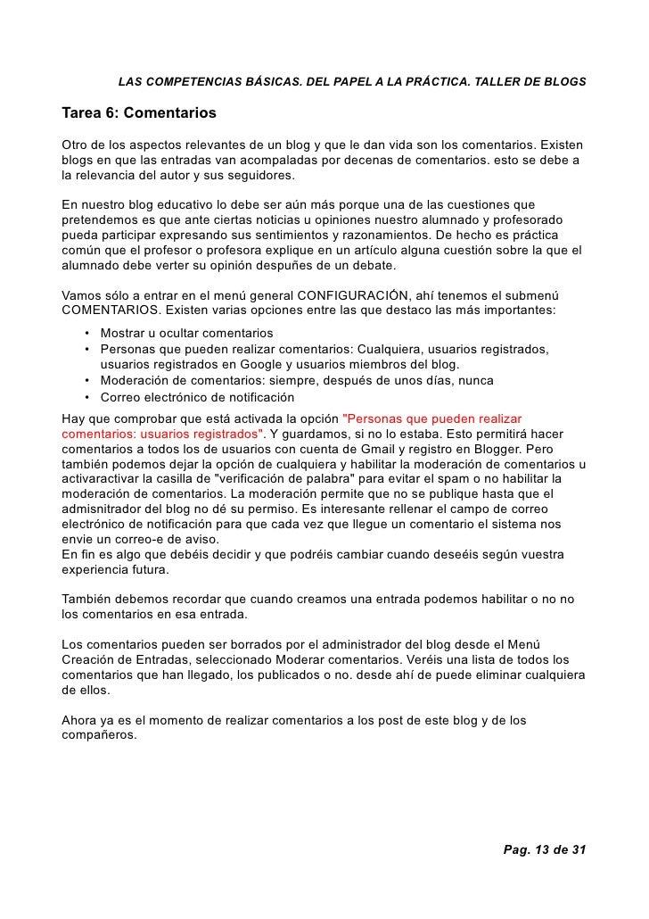 LAS COMPETENCIAS BÁSICAS. DEL PAPEL A LA PRÁCTICA. TALLER DE BLOGS  Tarea 6: Comentarios  Otro de los aspectos relevantes ...