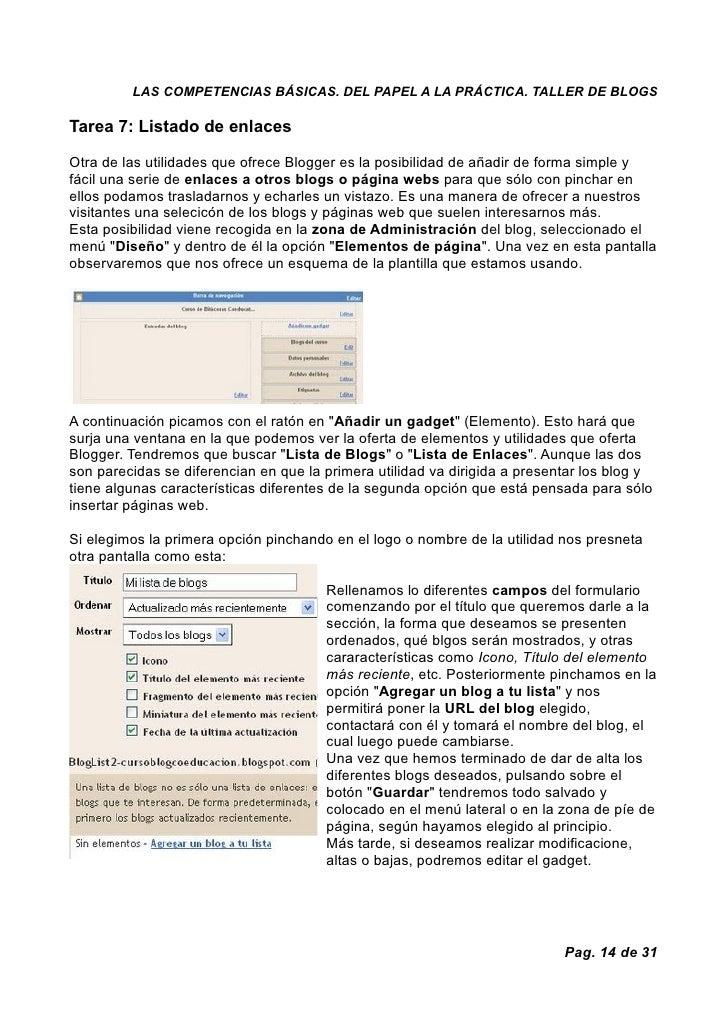 LAS COMPETENCIAS BÁSICAS. DEL PAPEL A LA PRÁCTICA. TALLER DE BLOGS  Tarea 7: Listado de enlaces  Otra de las utilidades qu...