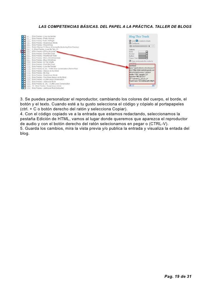 LAS COMPETENCIAS BÁSICAS. DEL PAPEL A LA PRÁCTICA. TALLER DE BLOGS     3. Se puedes personalizar el reproductor, cambiando...