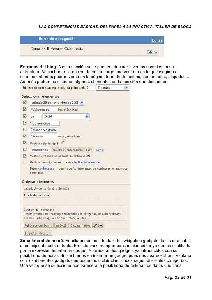 LAS COMPETENCIAS BÁSICAS. DEL PAPEL A LA PRÁCTICA. TALLER DE BLOGS     Entradas del blog: A esta sección se le pueden efec...