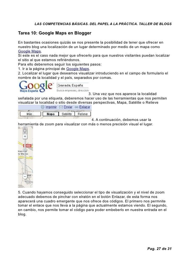 LAS COMPETENCIAS BÁSICAS. DEL PAPEL A LA PRÁCTICA. TALLER DE BLOGS  Tarea 10: Google Maps en Blogger  En bastantes ocasion...