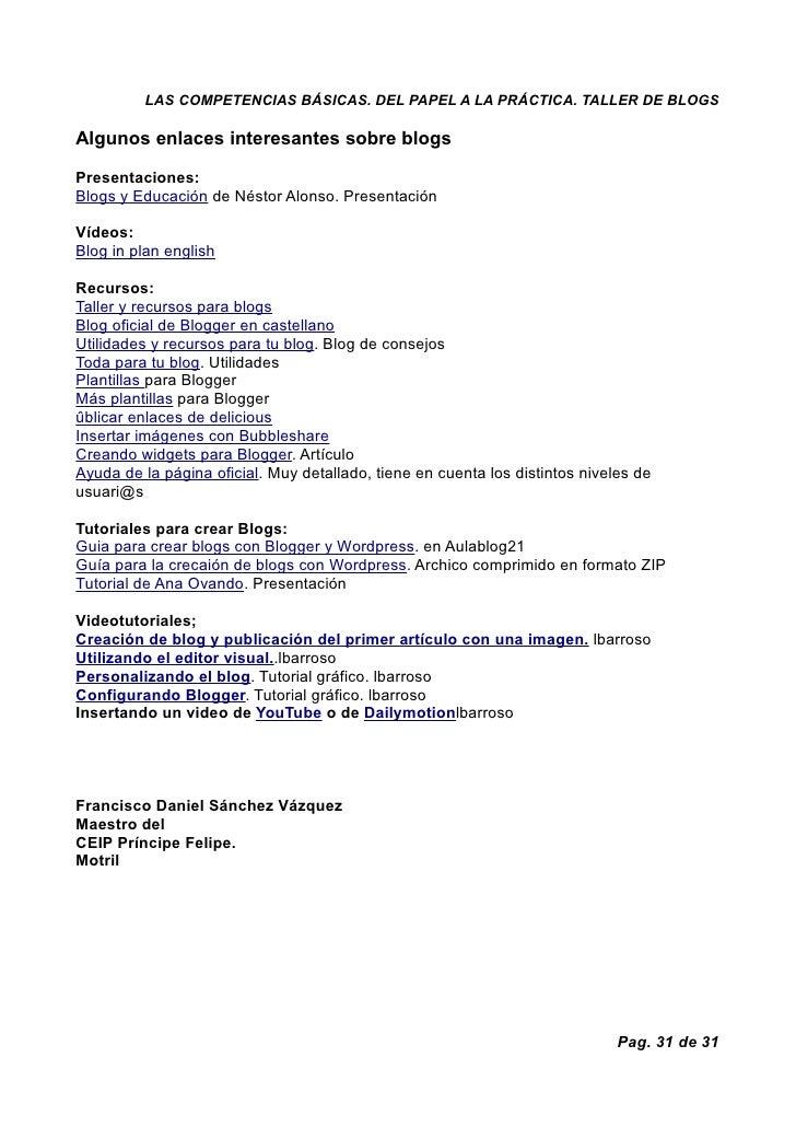 LAS COMPETENCIAS BÁSICAS. DEL PAPEL A LA PRÁCTICA. TALLER DE BLOGS  Algunos enlaces interesantes sobre blogs  Presentacion...