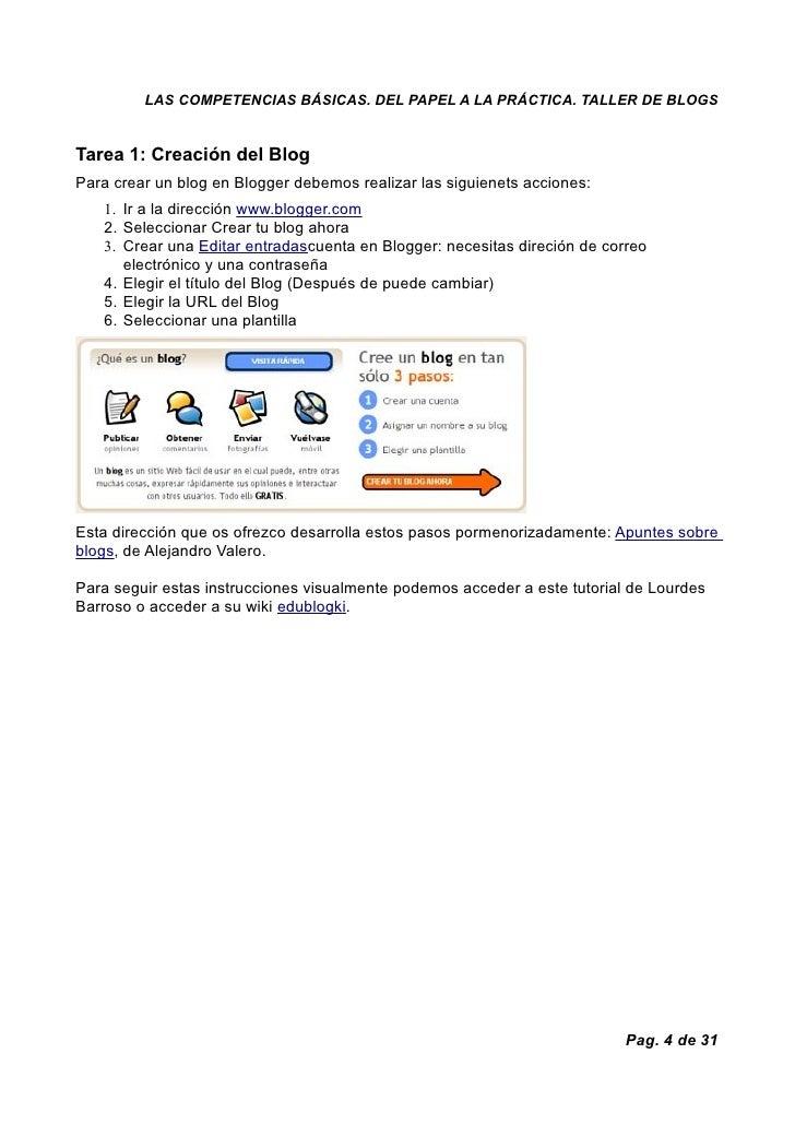 LAS COMPETENCIAS BÁSICAS. DEL PAPEL A LA PRÁCTICA. TALLER DE BLOGS   Tarea 1: Creación del Blog Para crear un blog en Blog...