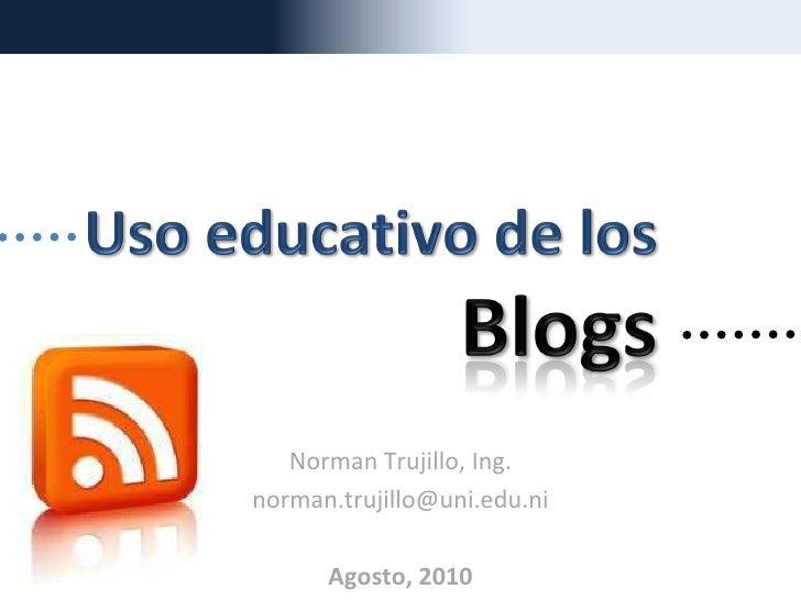 Norman Trujillo, Ing. norman.trujillo@uni.edu.ni        Agosto, 2010