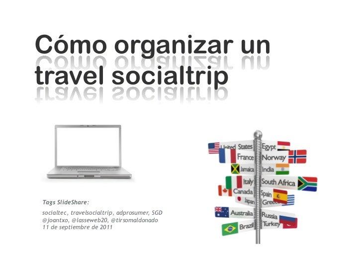 Tags SlideShare:socialtec, travelsocialtrip, adprosumer, SGD@joantxo, @lasseweb20, @tirsomaldonado11 de septiembre de 2011