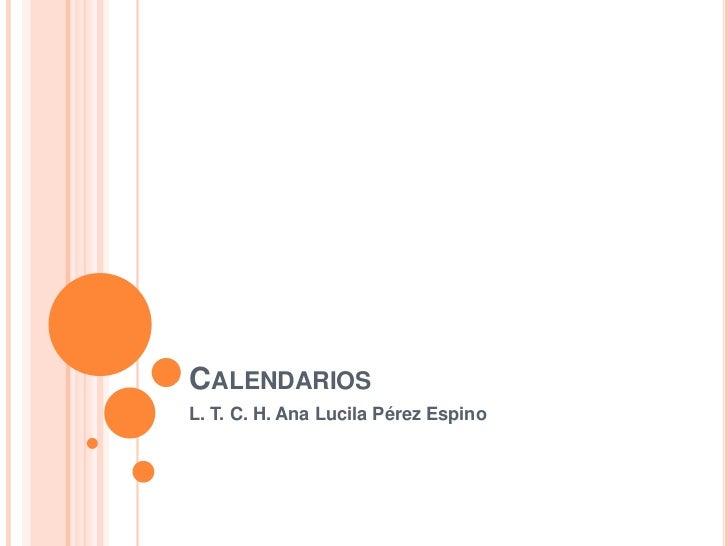 CALENDARIOSL. T. C. H. Ana Lucila Pérez Espino
