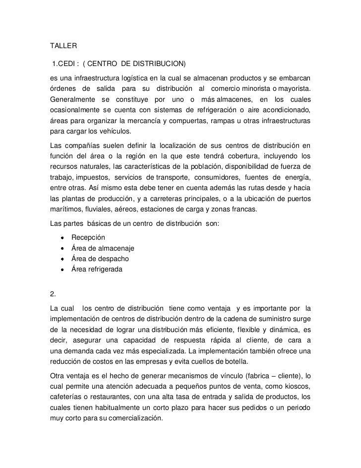 TALLER<br /> 1.CEDI :  ( CENTRO  DE DISTRIBUCION)<br />es una infraestructura logística en la cual se almacenan productos ...