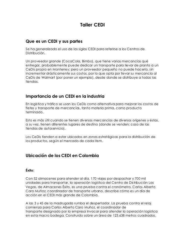 Taller CEDI<br />Que es un CEDI y sus partes<br />Se ha generalizado el uso de las siglas CEDI para referirse a los Centro...