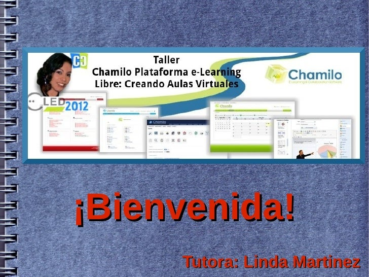 ¡Bienvenida!     Tutora: Linda Martinez
